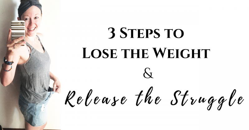 3 Steps to Lose the Struggle with Weight